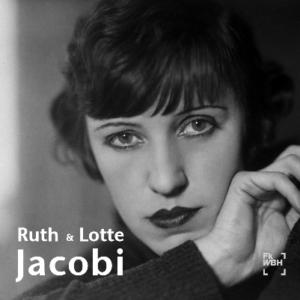 Ruth & Lotte Jacobi. Fotografien