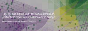 Das digitale Bild – Die soziale Dimension, politische Perspektiven und ökonomische Zwänge